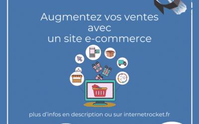 Augmenter vos ventes avec un site e-commerce !