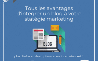 Tous les avantages d'ajouter un blog à votre stratégie marketing !