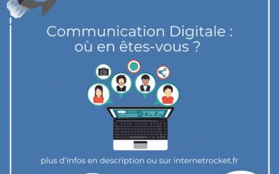 Communication digitale: où en êtes vous ?