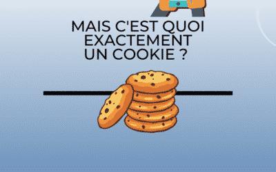 Mais c'est quoi exactement un cookie ?