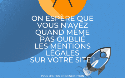 Les mentions légales de votre site !