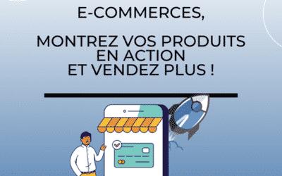 Montrez vos produits en action et vendez plus !