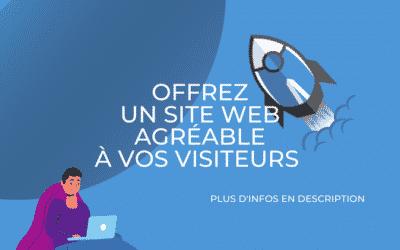 Offrez un site web agréable à vos visiteurs !