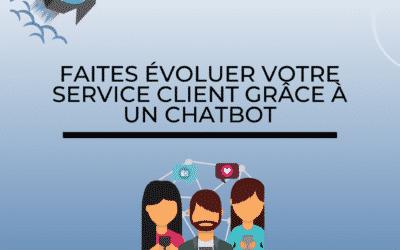 Faites évoluer votre service client grâce à un Chatbot